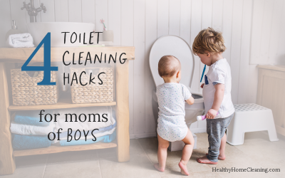 4 Toilet Cleaning Hacks for Moms of Boys