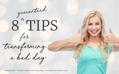 8 Guaranteed Tips for Transforming a Bad Day